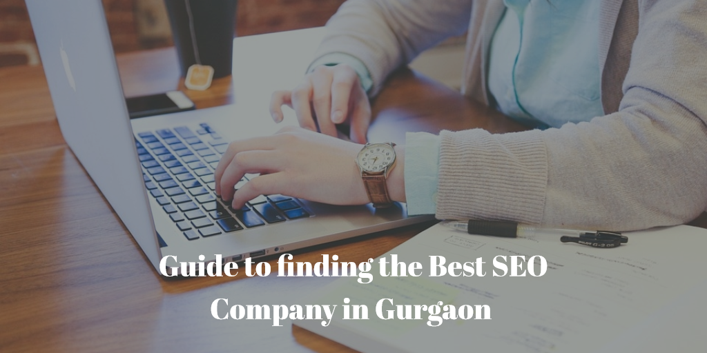 Guide to finding the Best SEO Company in Gurgaon