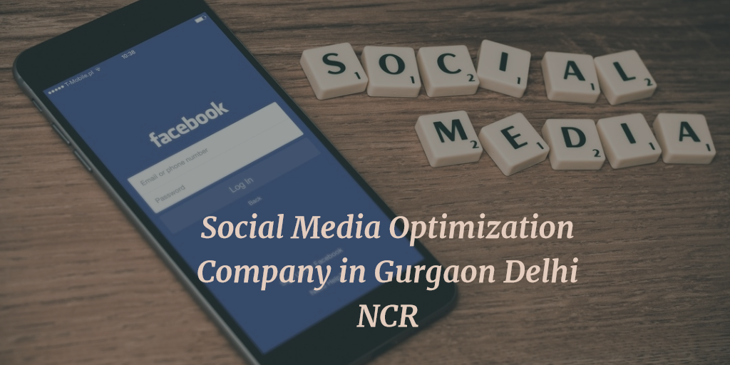 Social Media Optimization Company in Gurgaon Delhi NCR