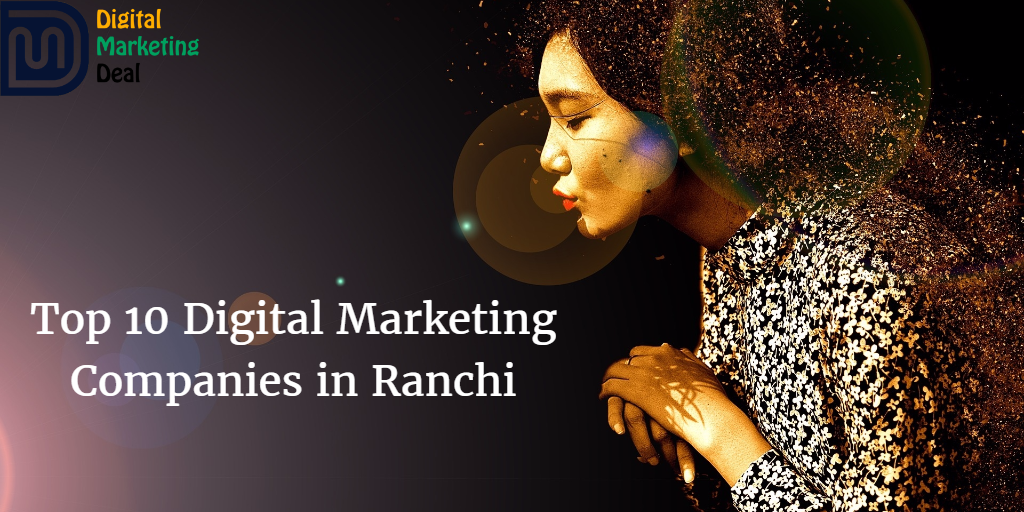 Top 10 Digital Marketing Companies in Ranchi