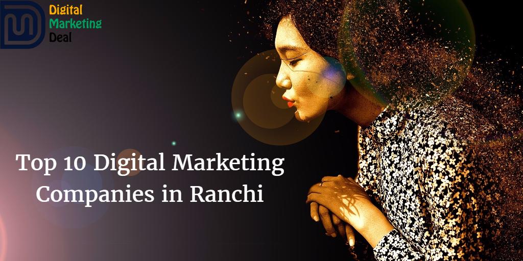 Top 10 Digital Marketing Companies in Ranchi