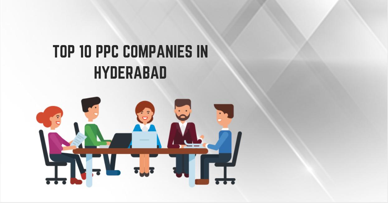 Top 10 PPC Companies in Hyderabad