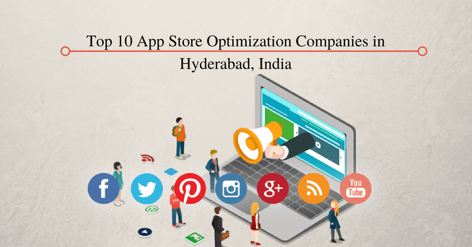 Top 10 App Store Optimization Companies in Hyderabad, India