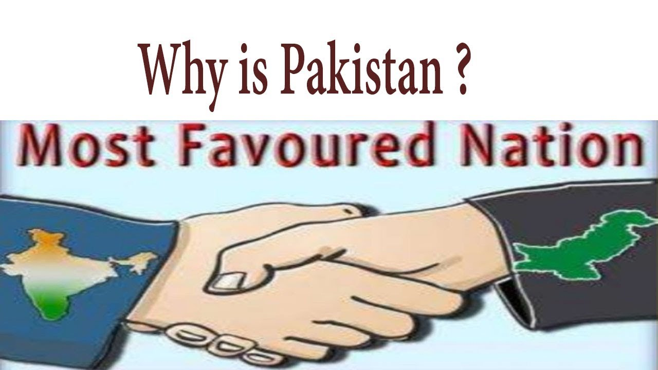 What is Most Favored Nation? India withdraw Most Favored Nation (MFN) from Pakistan
