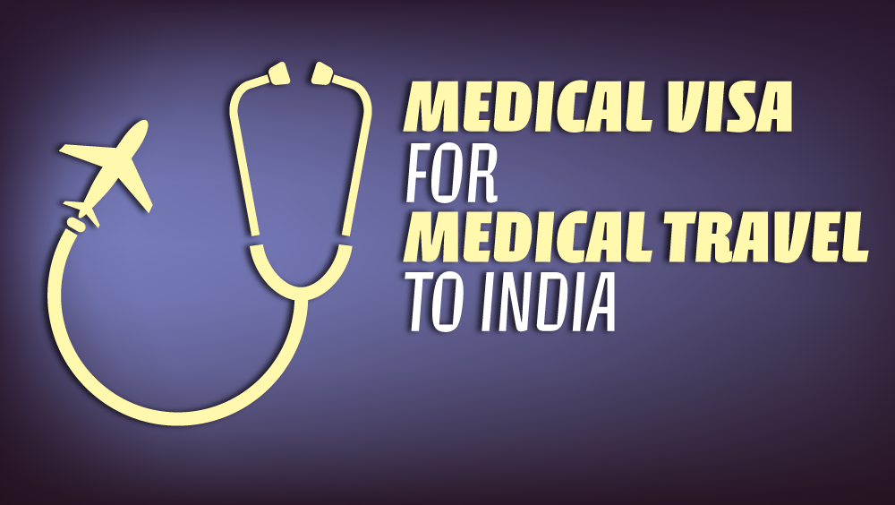 A Complete Guide on Medical Visa for Treatment in India
