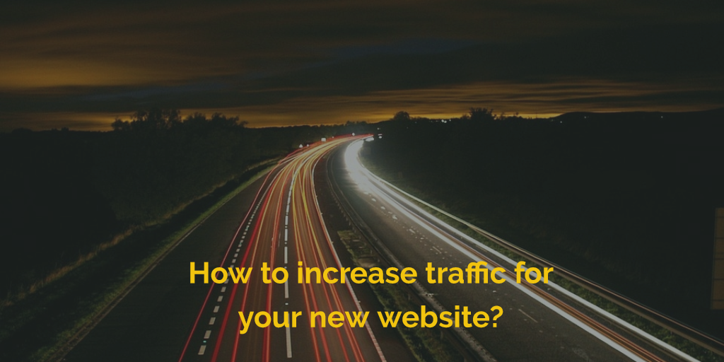 How to increase traffic for your new website