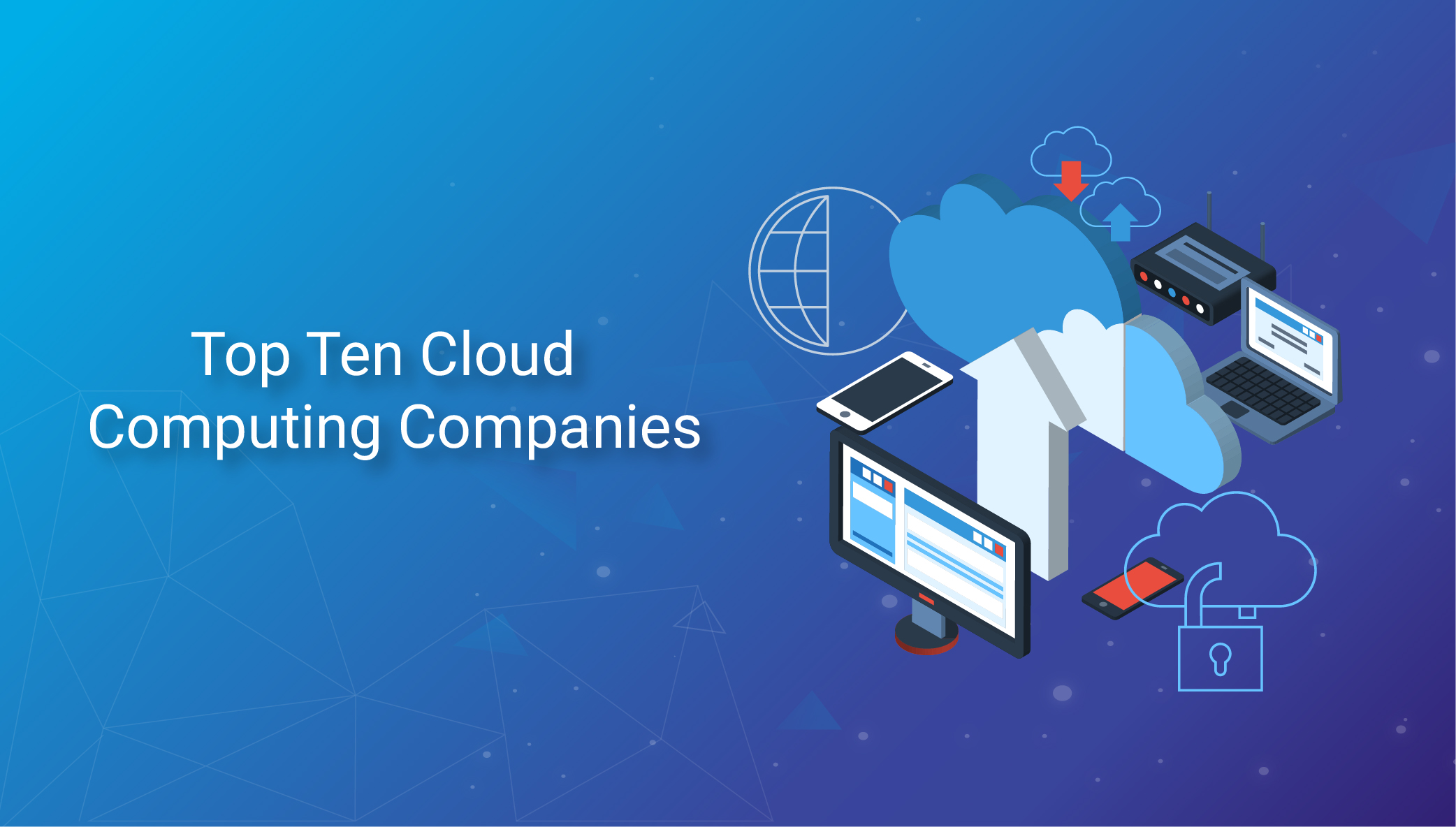 Top 10 Cloud Computing Companies in World, USA