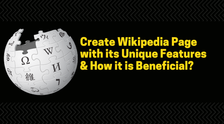 Create Wikipedia Page with its Unique Features and How it is Beneficial?