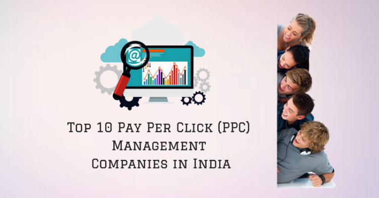 Top 10 PPC (Pay Per Click) Marketing Companies in India