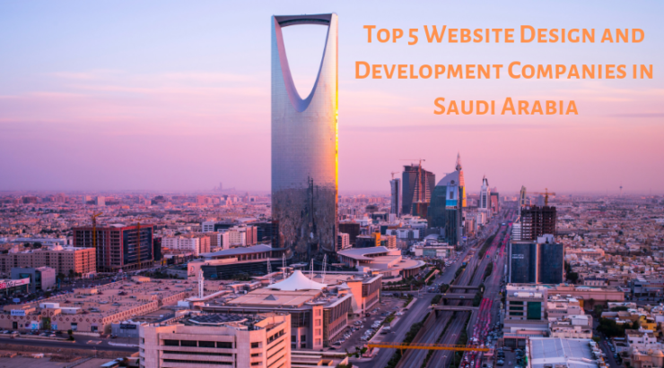 Top 5 Website Design and Development Companies in Saudi Arabia
