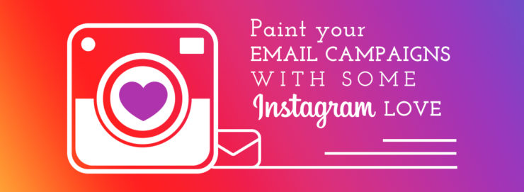 Successful Instagram Strategies To Incorporate In Email Marketing