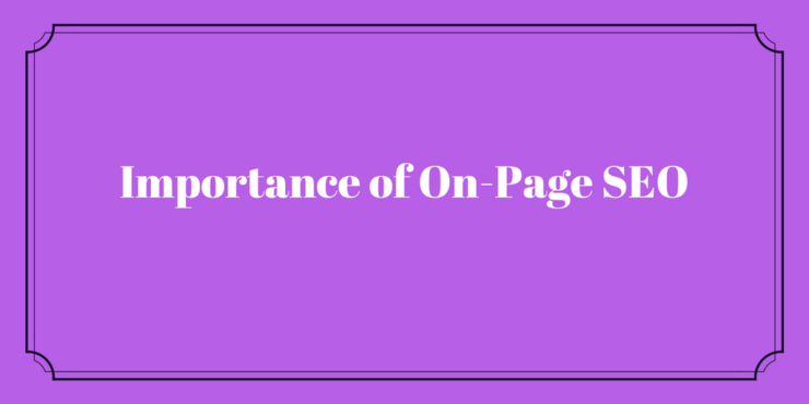 Importance of on-page SEO : 6 Must do on-page SEO optimization techniques