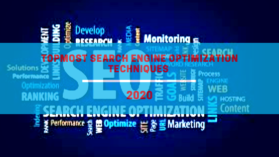 Topmost Search Engine Optimization Techniques 2020