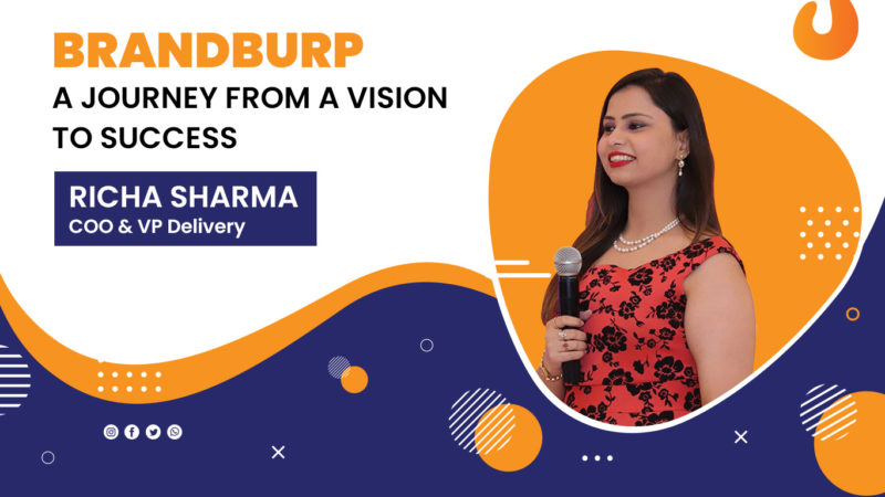 Richa Sharma, COO and VP delivery of BrandBurp a journey from a vision to success