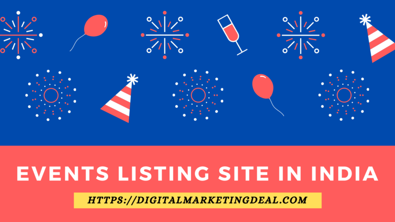 Free Event Listing Sites in India List 2021, List Your Event Here