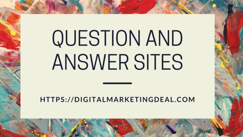 Question and Answer Sites List 2021 Updated For SEO
